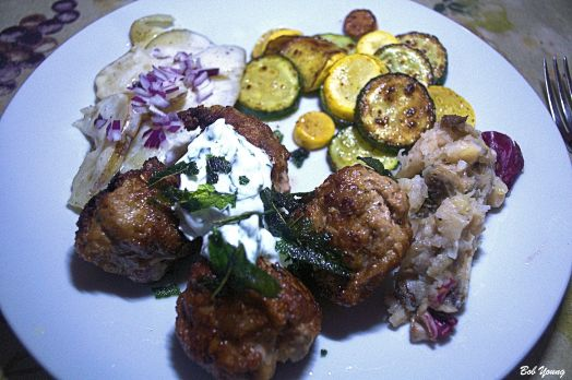 Turkey/Pork Meatballs with Parsley Yogurt Sauce and Fried Fresh Sage Scalloped Potatoes Sauteed Summer Squash and Zucchini Radicchio e Fagioli