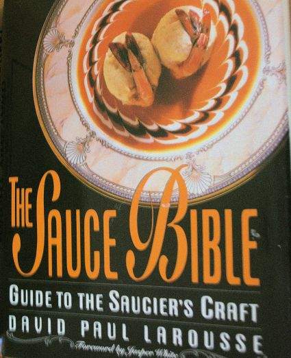 The Sauce Bible - Guide to the Saucier's Craft, David Paul Larousse, John Wiley and Son, 1993
